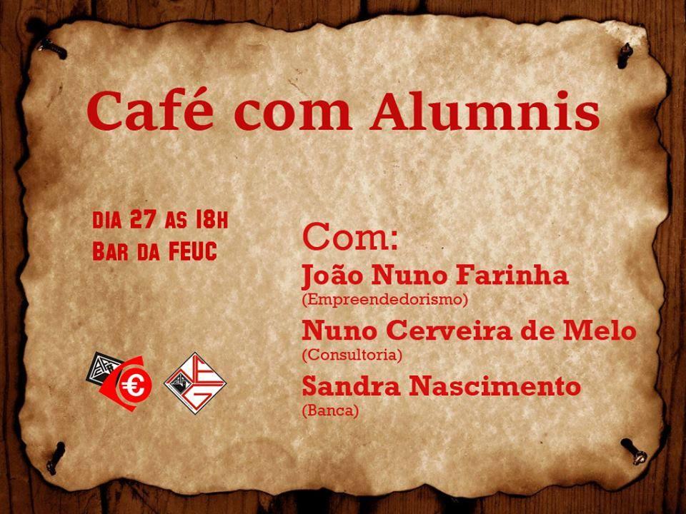 """COLABORAÇÃO NA SESSÃO """"CAFÉ COM ALUMNIS"""" CO-ORGANIZADA PELOS NÚCLEOS DE ESTUDANTES DE ECONOMIA E GESTÃO"""
